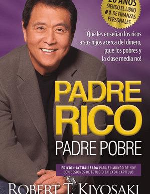 Padre rico, padre pobre de Robert Kiyosaki – Resumen libro